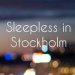 Sleepless in Stockholm